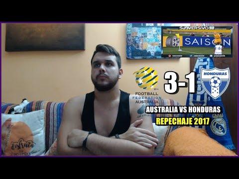 AUSTRALIA VS HONDURAS 3-1   REACCIONES   REPECHAJE 2017 MUNDIAL DE RUSIA