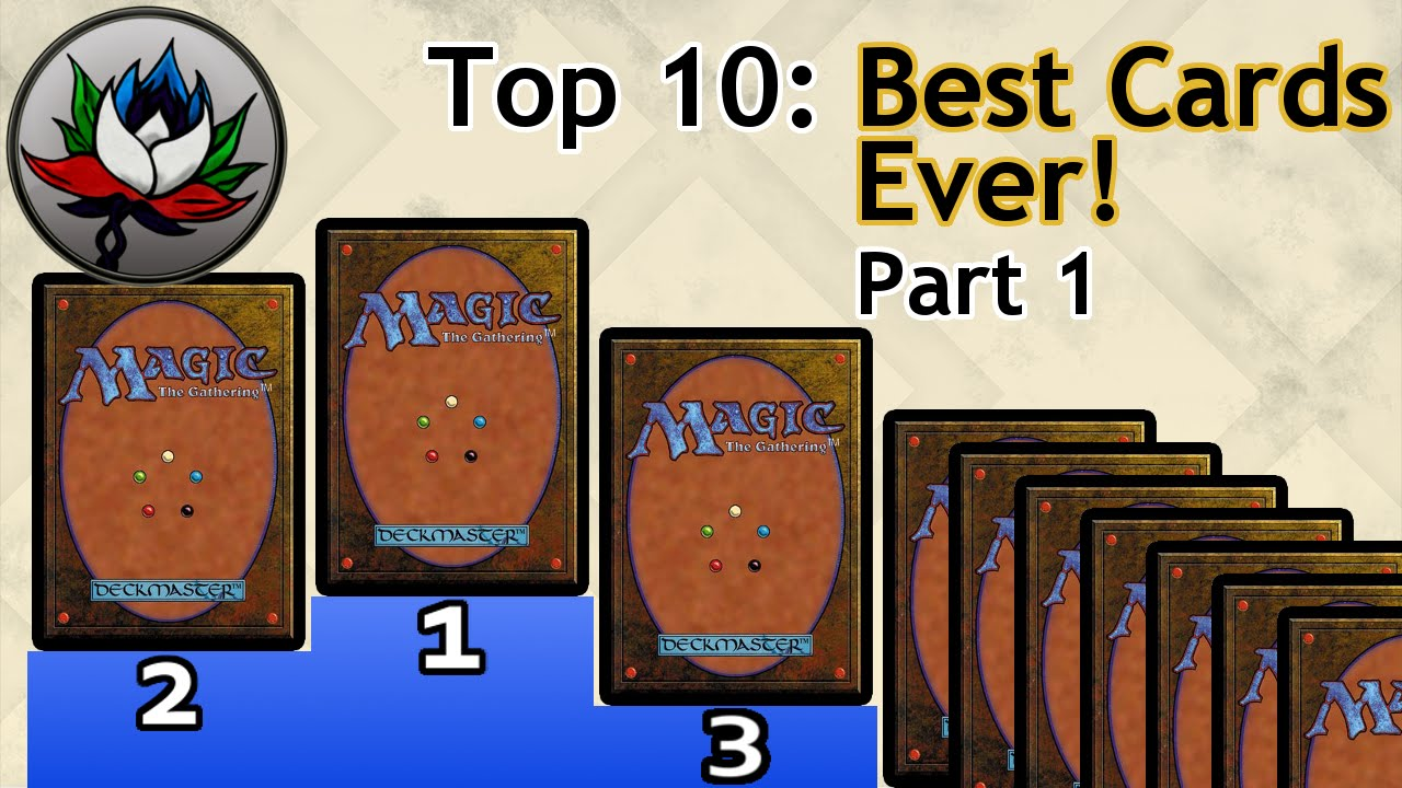MTG - Top 10 Best Magic: The Gathering Cards Ever Printed – Part