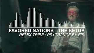 Favored Nations - The Setup (Remix TRIBE & PSY-TRANCE by EIR) (GTA V OST) - GTA V Online Nightclub playlist