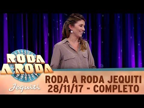 Roda A Roda Jequiti (28/11/17) | Completo