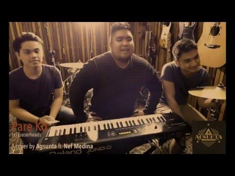 Pare Ko   (c) Eraserheads   Agsunta ft. Nef Medina