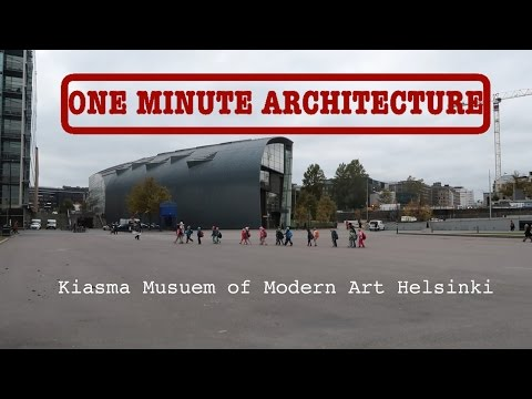One Minute Architecture: Dear Steven - Kiasma Museum of Modern Art Helsinki