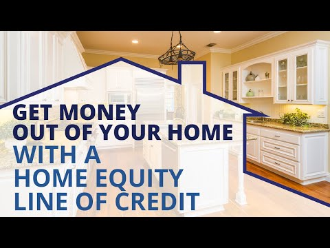 get-money-out-of-your-home-with-a-home-equity-line-of-credit!