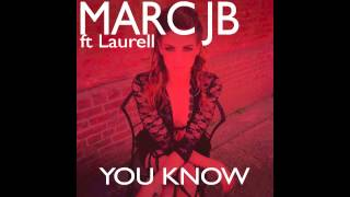 "Video Marc JB ft. Laurell ""You Know"" download MP3, 3GP, MP4, WEBM, AVI, FLV Oktober 2018"