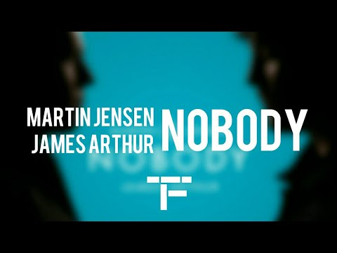 [TRADUCTION FRANÇAISE] Martin Jensen, James Arthur - Nobody