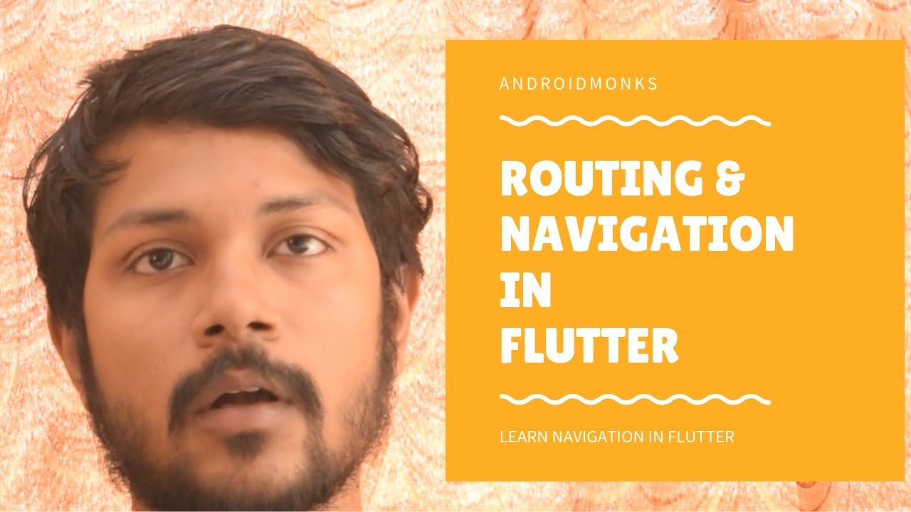 Routing and Navigation in Flutter - Android Monks