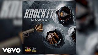 Masicka - Knock It (Audio)