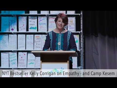 NYT Bestseller Kelly Corrigan on Empathy - and Camp Kesem
