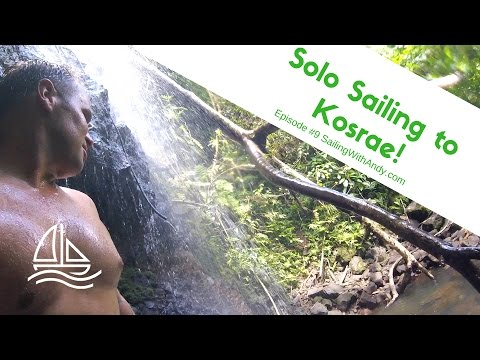 Pacific Crossing: Solo Sailing to Kosrae - SailingWithAndy Ep.  9