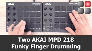 Two AKAI MPD 218 Funky Finger Drumming