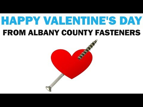 Happy Valentine's Day From Albany County Fasteners