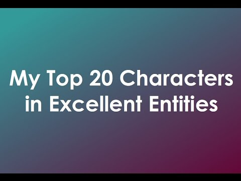 My Top 20 Characters In Excellent Entities!  Youtube