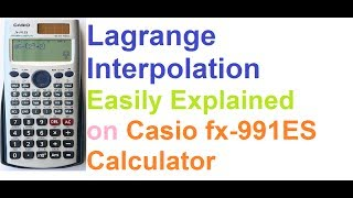 Lagrange Interpolation Easily Explained on Casio fx-991ES Calculator!