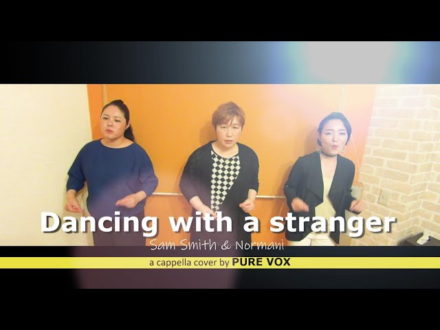 【A cappella・Cover】 Sam Smith&Normani-Dancing with a stranger
