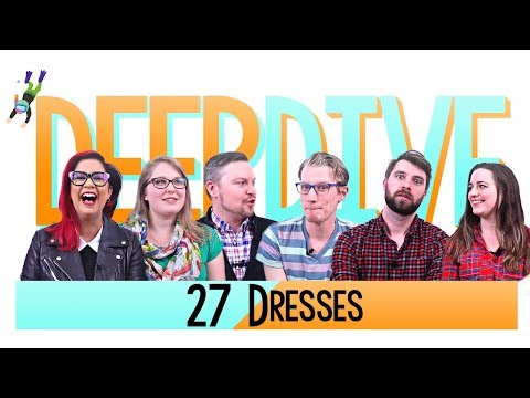 27 Dresses (2008) - Deep Dive