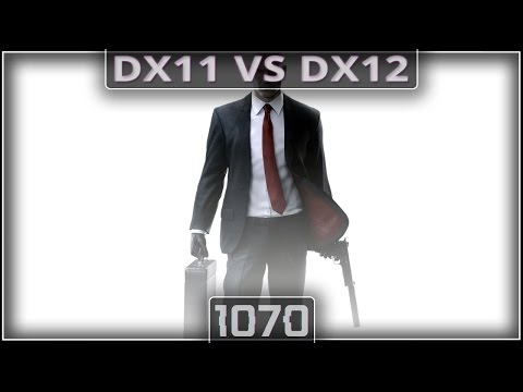Hitman DX11 vs. DX12 GTX 1070 AMD FX 8320 (1080p60fps)