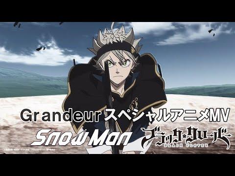 テレビアニメ「ブラッククローバー」第13クールオープニングテーマSnow Man「Grandeur」スペシャルアニメMV