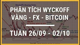 ✅ Phân Tích VÀNG-FOREX-BITCOIN Tuần 26/09-02/10 Theo Phương Pháp WYCKOFF | TraderViet