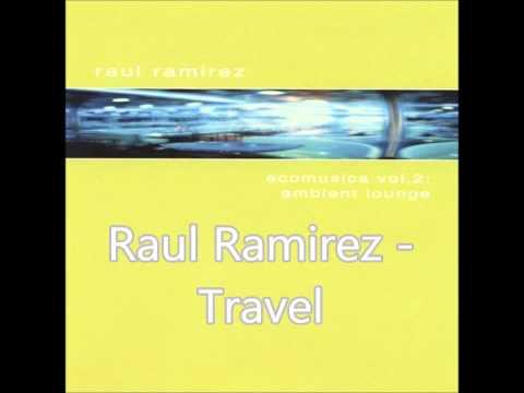 Raul Ramirez - Travel