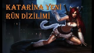 KATARİNA YENİ RÜN DİZİLİMİ // OYNANIŞ