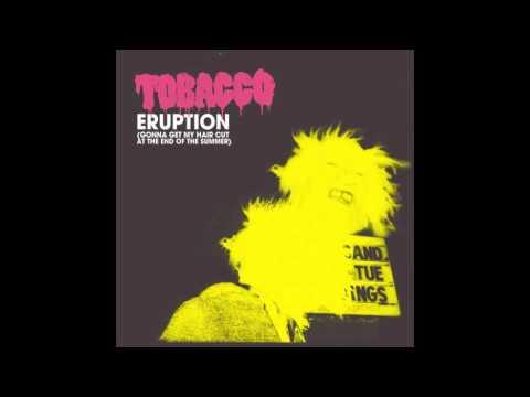 Tobacco - Eruption (With Lyrics)
