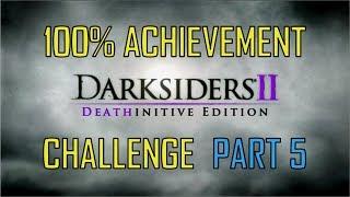 100% Achievement Challenge : Darksiders 2 - Part 5