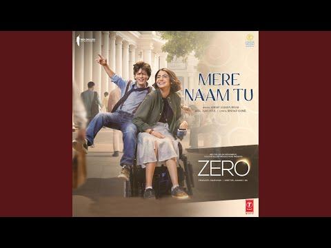 """Mere Naam Tu (From """"Zero"""")"""