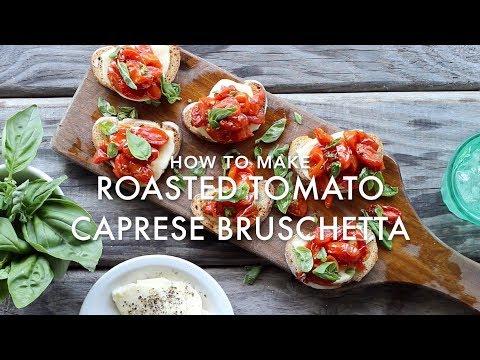 Roasted tomato caprese bruschetta | The Food Fox