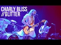"Charly Bliss ""Glitter"" Live"