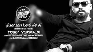 "YUSUF TOMAKiN ""Gidersen Beni De Al"" 2014 (Premium Version) II facebook.com/YusufTomakinOfficial II"