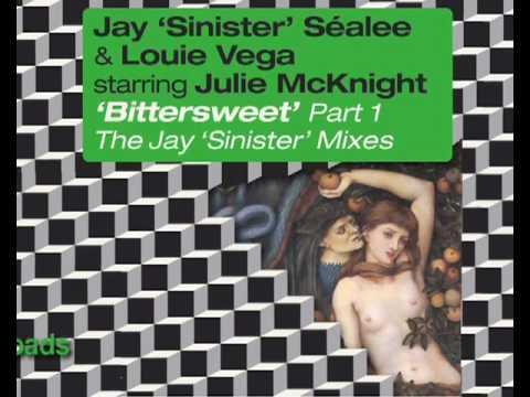 Jay 'Sinister' & Louie Vega starring Julie McKnight 'Bittersweet'