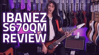 Ibanez S670QM Demo & Review