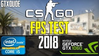 CS:GO 2018 FPS TEST | i5 6400 - GTX 1060 6GB