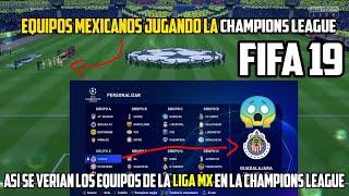 Equipos Mexicanos Jugando la Champions League en FIFA 19 ¿LIGA MX Disputando la Champions?