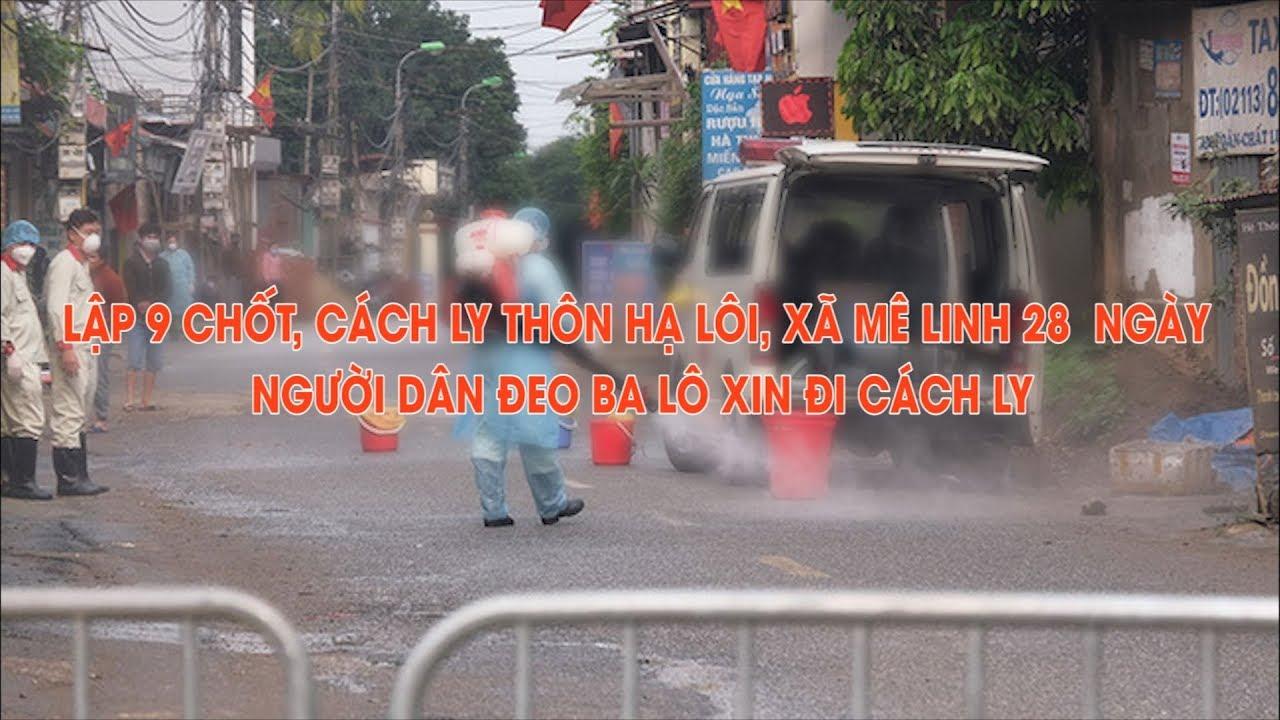 Cách ly toàn bộ thôn Hạ Lôi, huyện Mê Linh không để dịch bệnh lây lan thêm