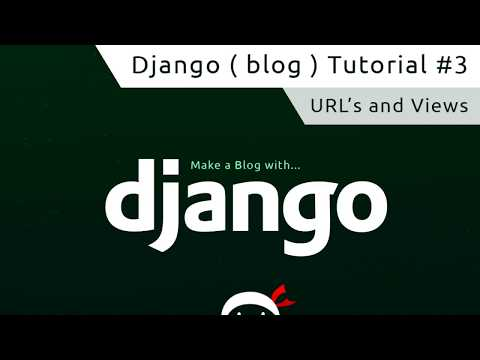 Django Tutorial #3 - URLs and Views