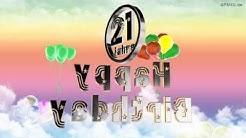Happy Birthday 21 Jahre Geburtstag Video 21 Jahre Happy Birthday to You