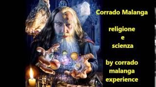 Corrado Malanga   - scienza e religione - 07 - 2015