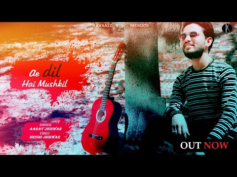 Ae Dil Hai Mushkil - Pritam Singh   Arijit Singh   Cover By Aarav Jhirwar