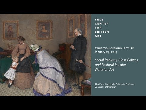 Exhibition Opening Lecture | Social Realism, Class Politics, and Pastoral in Later Victorian Art