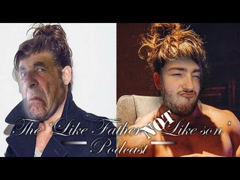 Like Father Not Like Son Podcast #1 | MAN BUNS AND MAN BAGS