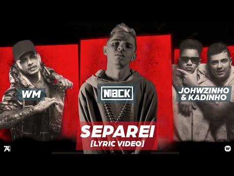 WM, Niack e Mc´s Jhowzinho & Kadinho - Separei [Lyric Vídeo Oficial]