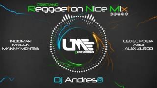 NEW!!! Reggaeton Cristiano 2017 Unción Mix Nice Dj Andres®