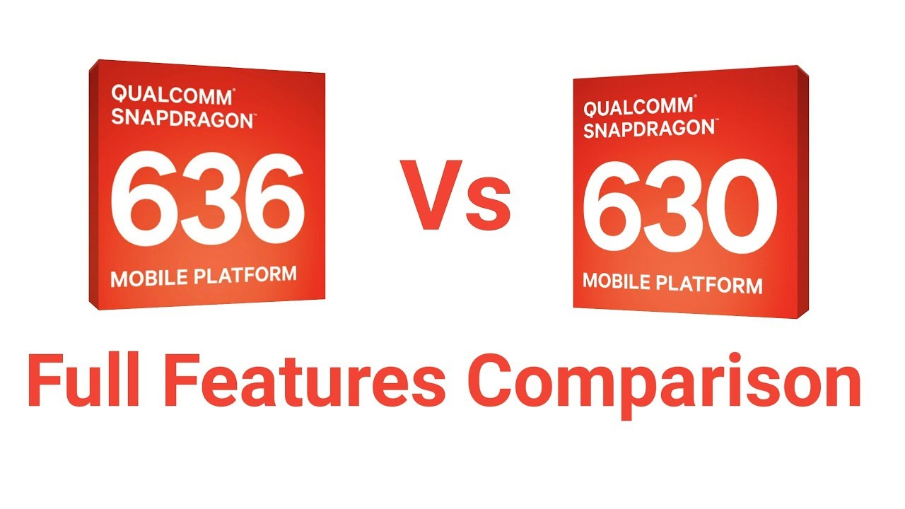 Qualcomm Snapdragon 636 Processor Vs Snapdragon 630 Processor full features  comparison in hindi