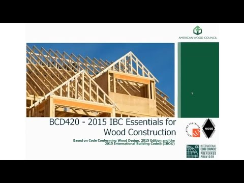 BCD420 - International Building Code (IBC) Essentials for Wood Construction Based on the 2015 IBC