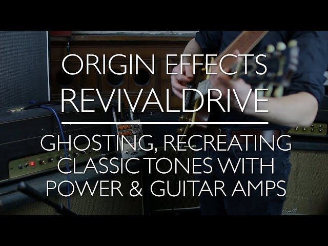 Origin Effects RevivalDRIVE - A Rough Guide - Part 3: Ghost tones, using power amps & guitar amps