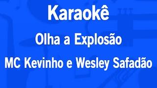 Karaokê Olha a Explosão - MC Kevinho e Wesley Safadão