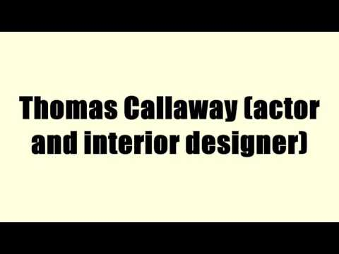 Thomas Callaway actor and interior designer