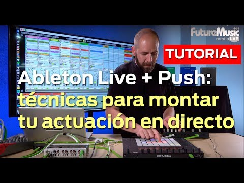 Ableton Live + Push: técnicas para montar tu actuación en directo - Pedro Pina, CutOff Pro Audio