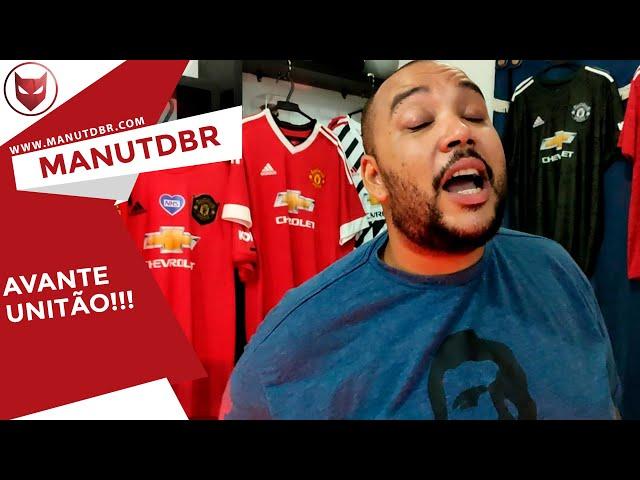 AVANTE UNITÃO!!! - ManUtd BR News - T02 EP26